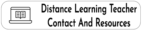 Distance Learning Teacher Contact and Resources - click for access